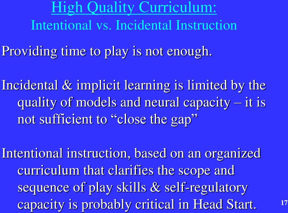 sufficient to close the gap Intentional instruction, based on an organized curriculum that clarifies