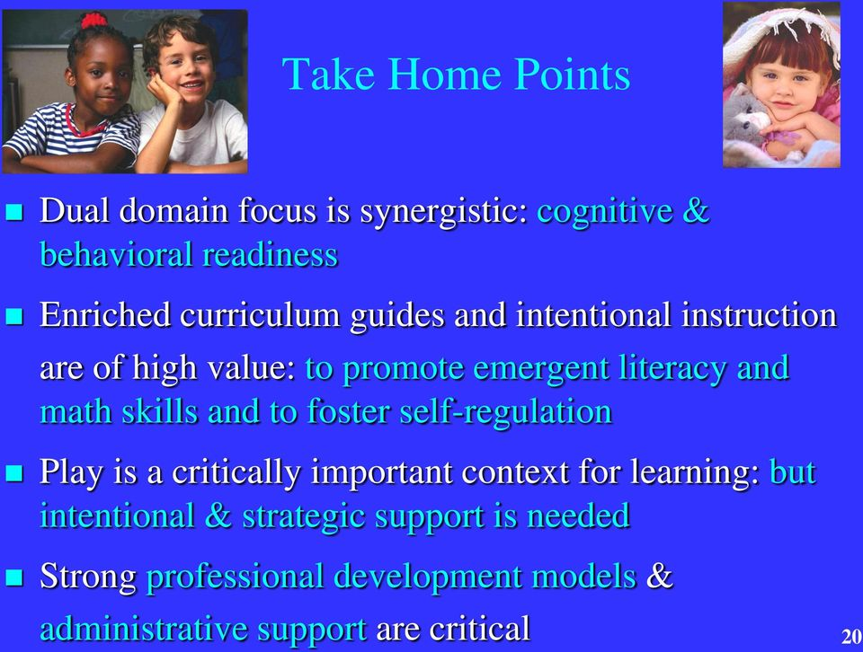 skills and to foster self-regulation Play is a critically important context for learning: but