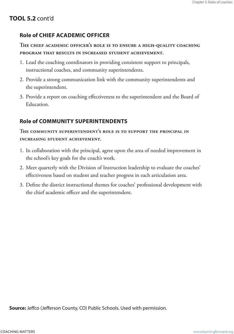 Provide a strong communication link with the community superintendents and the superintendent. 3. Provide a report on coaching effectiveness to the superintendent and the Board of Education.