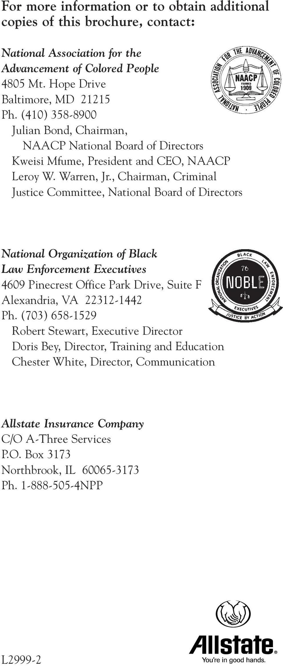 , Chairman, Criminal Justice Committee, National Board of Directors National Organization of Black Law Enforcement Executives 4609 Pinecrest Office Park Drive, Suite F Alexandria, VA