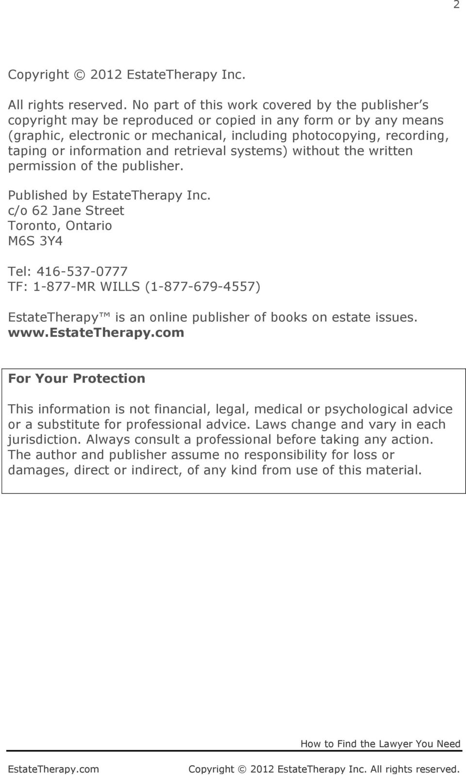 information and retrieval systems) without the written permission of the publisher. Published by EstateTherapy Inc.