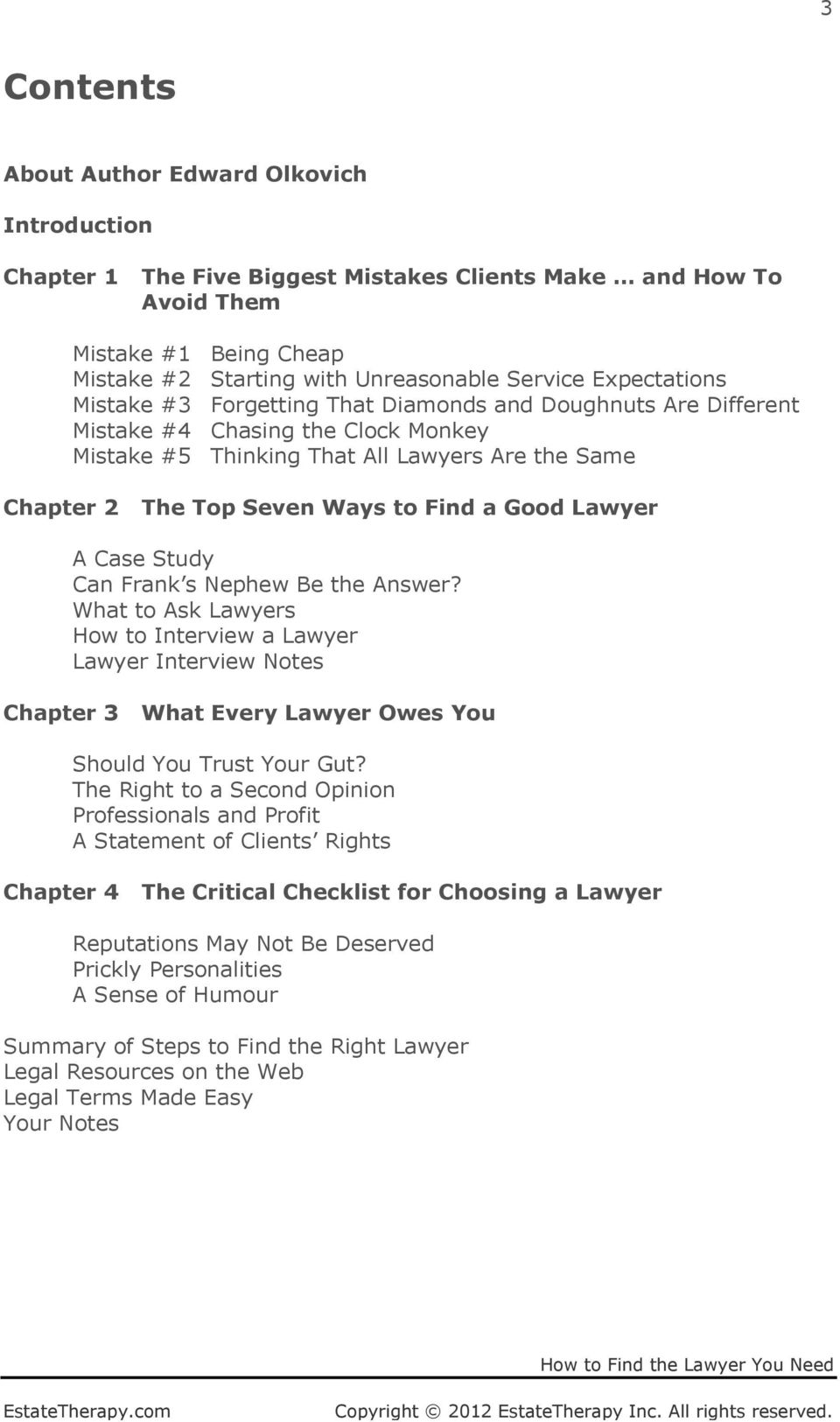 a Good Lawyer A Case Study Can Frank s Nephew Be the Answer? What to Ask Lawyers How to Interview a Lawyer Lawyer Interview Notes Chapter 3 What Every Lawyer Owes You Should You Trust Your Gut?