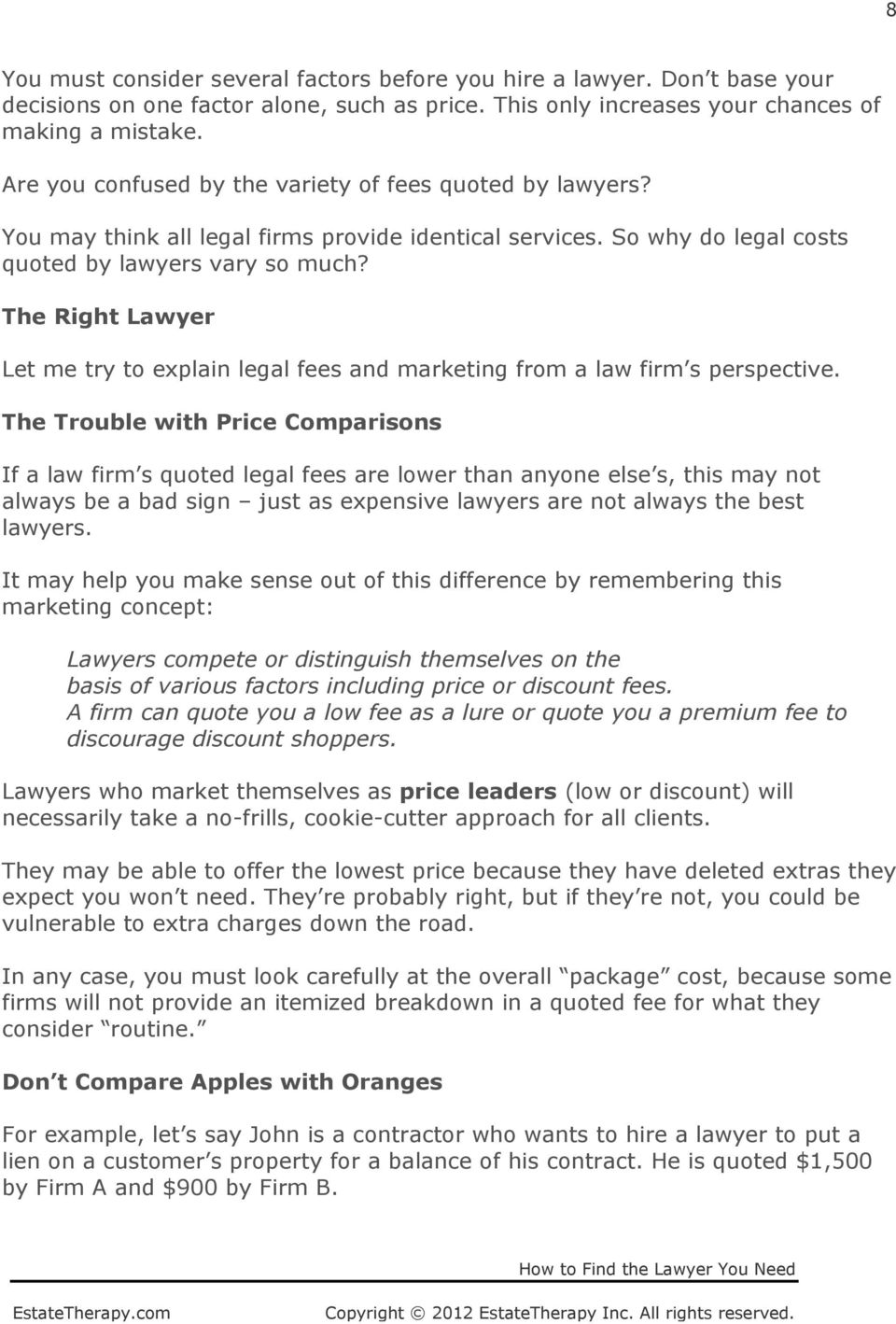 The Right Lawyer Let me try to explain legal fees and marketing from a law firm s perspective.