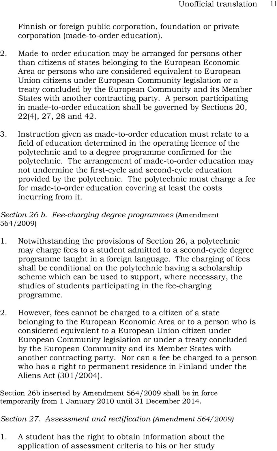 European Community legislation or a treaty concluded by the European Community and its Member States with another contracting party.