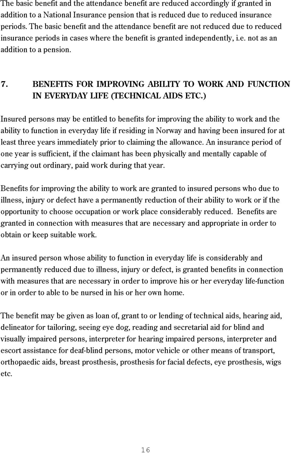 BENEFITS FOR IMPROVING ABILITY TO WORK AND FUNCTION IN EVERYDAY LIFE (TECHNICAL AIDS ETC.