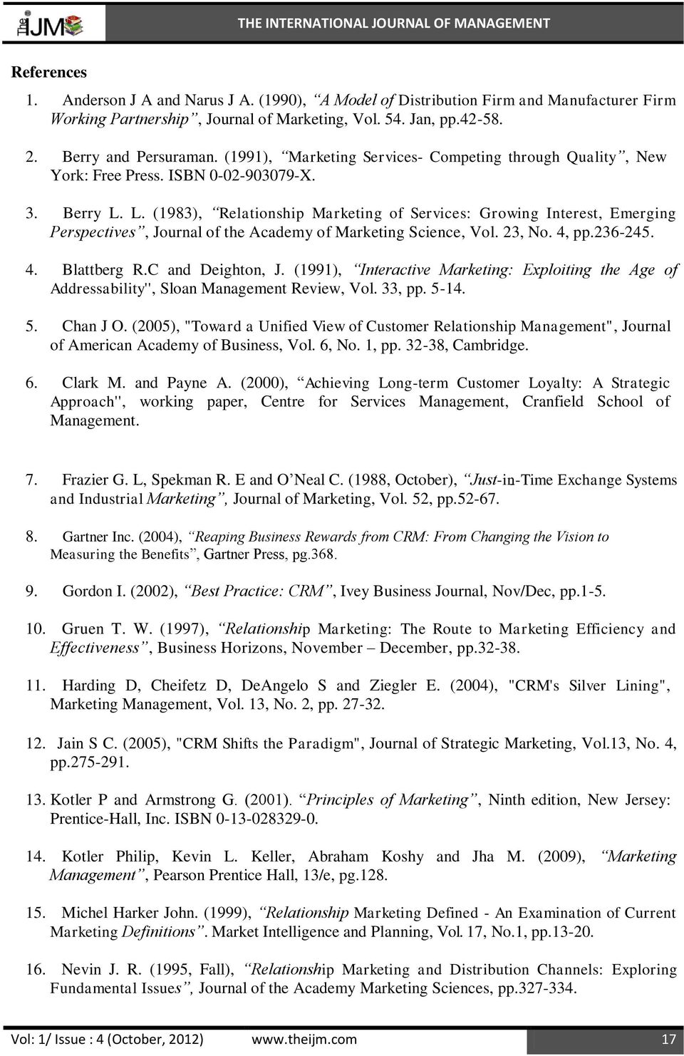 L. (1983), Relationship Marketing of Services: Growing Interest, Emerging Perspectives, Journal of the Academy of Marketing Science, Vol. 23, No. 4, pp.236-245. 4. Blattberg R.C and Deighton, J.