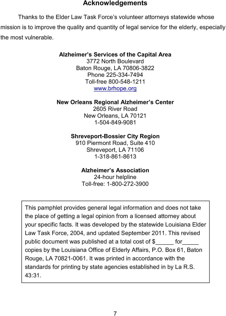org New Orleans Regional Alzheimer s Center 2605 River Road New Orleans, LA 70121 1-504-849-9081 Shreveport-Bossier City Region 910 Piermont Road, Suite 410 Shreveport, LA 71106 1-318-861-8613