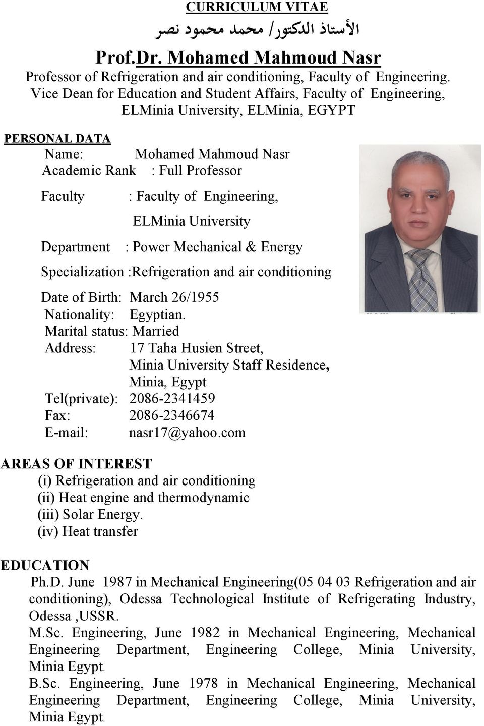 Engineering, ELMinia University Department : Power Mechanical & Energy Specialization :Refrigeration and air conditioning Date of Birth: March 26/1955 Nationality: Egyptian.