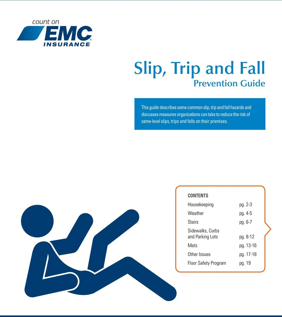 trips and falls on their premises. CONTENTS Housekeeping pg. 2-3 Weather pg. 4-5 Stairs pg.