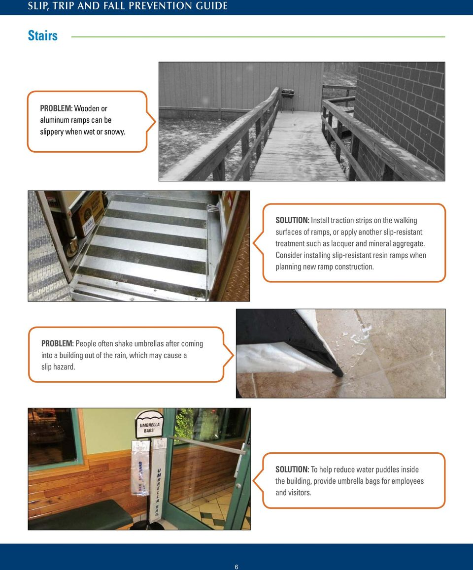 aggregate. Consider installing slip-resistant resin ramps when planning new ramp construction.