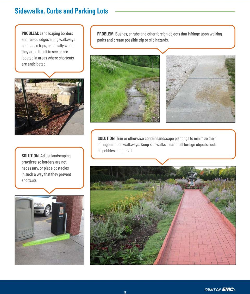 PROBLEM: Bushes, shrubs and other foreign objects that infringe upon walking paths and create possible trip or slip hazards.