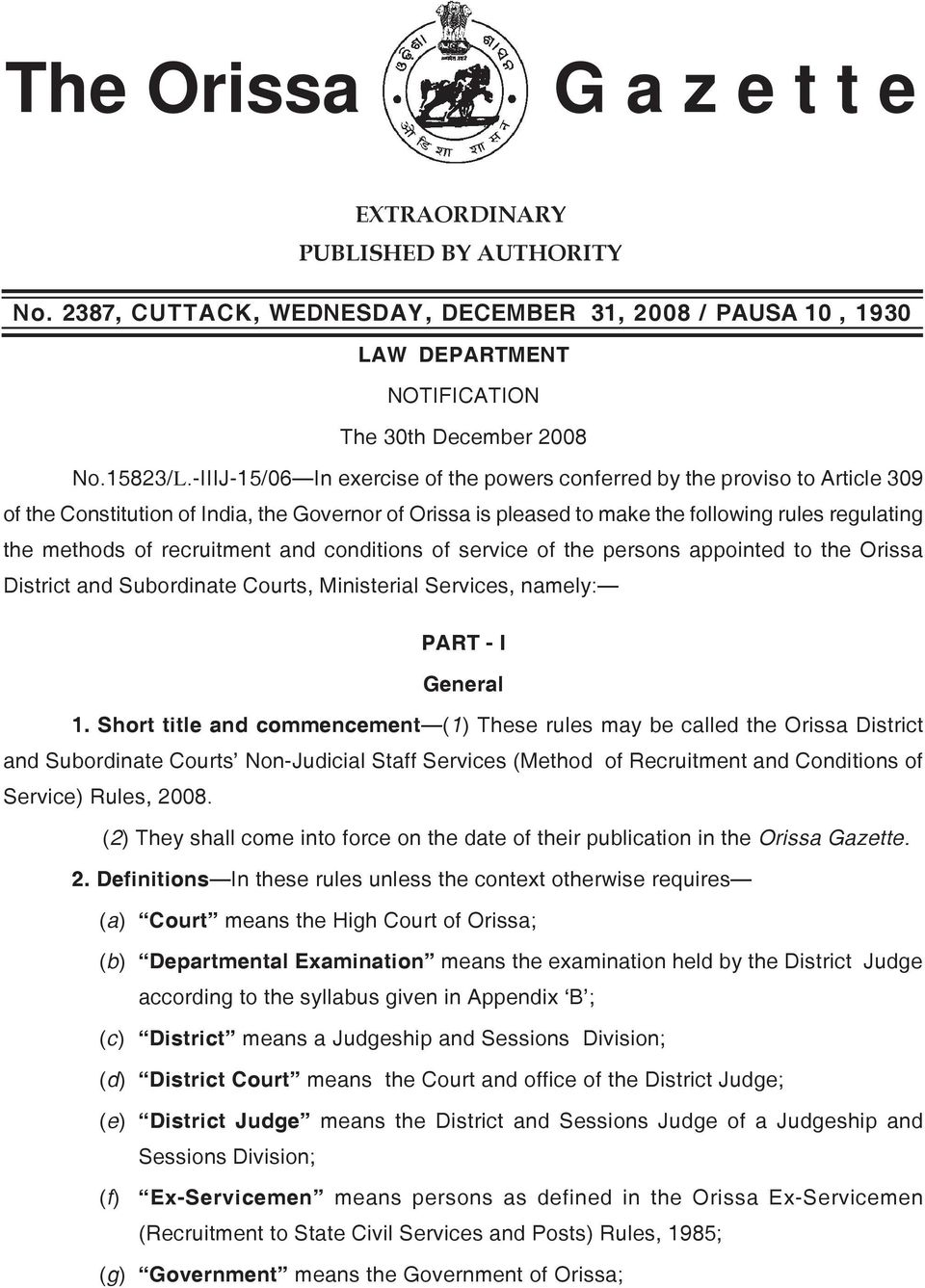 recruitment and conditions of service of the persons appointed to the Orissa District and Subordinate Courts, Ministerial Services, namely: PART - I General 1.