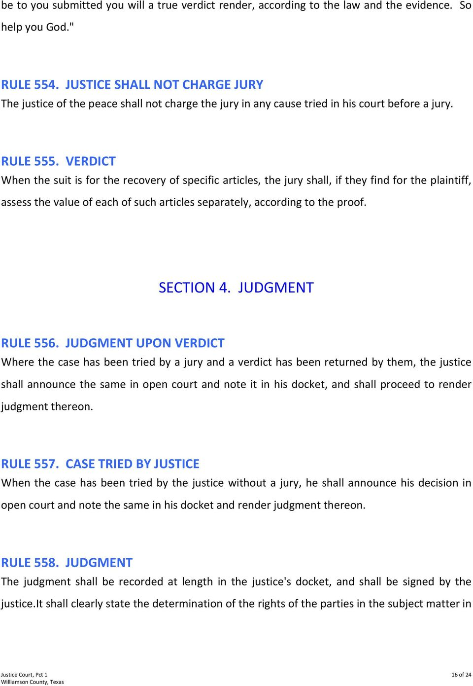 VERDICT When the suit is for the recovery of specific articles, the jury shall, if they find for the plaintiff, assess the value of each of such articles separately, according to the proof. SECTION 4.
