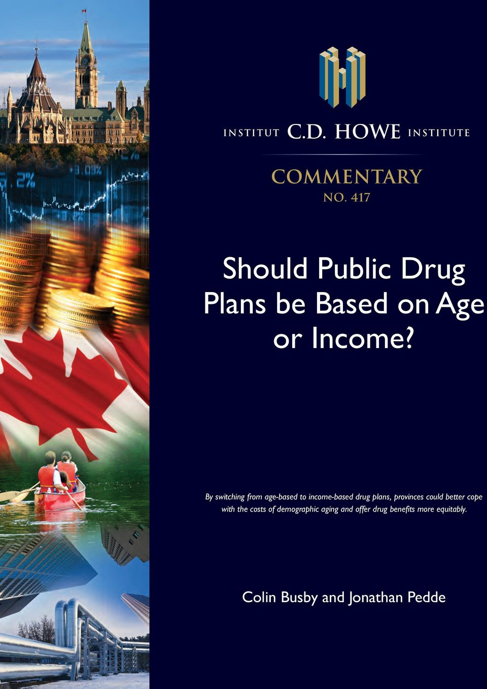 By switching from age-based to income-based drug plans, provinces could