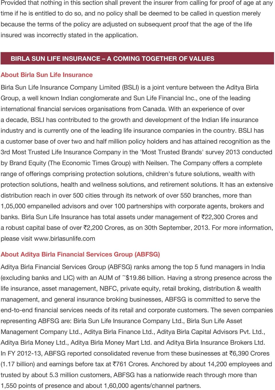 BIRLA SUN LIFE INSURANCE A COMING TOGETHER OF VALUES About Birla Sun Life Insurance Birla Sun Life Insurance Company Limited (BSLI) is a joint venture between the Aditya Birla Group, a well known