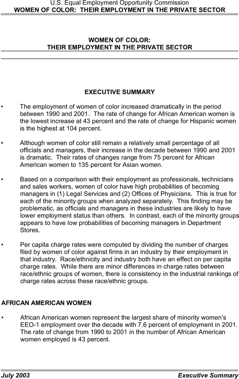 Although women of color still remain a relatively small percentage of all officials and managers, their increase in the decade between 1990 and 2001 is dramatic.
