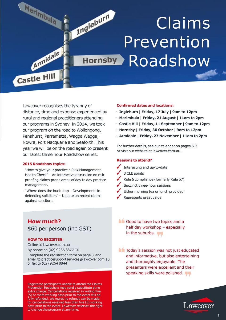 This year we will be on the road again to present our latest three hour Roadshow series.