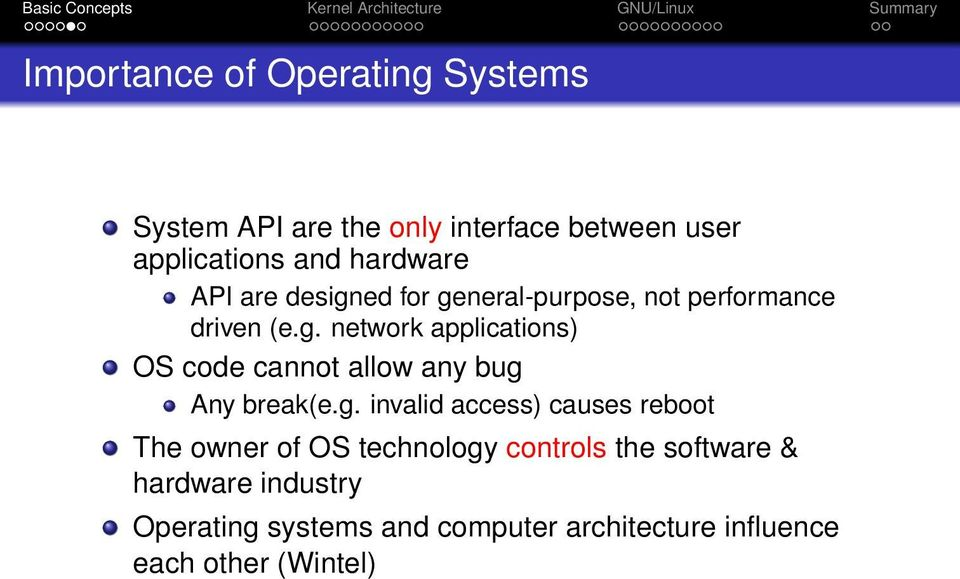 g. invalid access) causes reboot The owner of OS technology controls the software & hardware industry