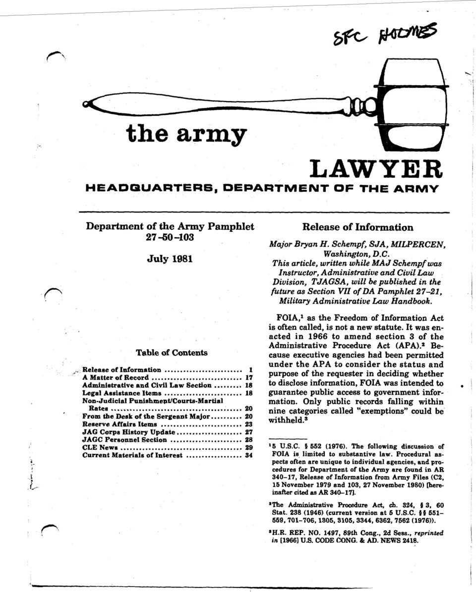 This article, written while MAJ Schempf was Instructor, Administrative and Civil Law Division, TJAGSA, will be published in the future as Section VII of DA Pamphlet 27-21, Military Administrative Law