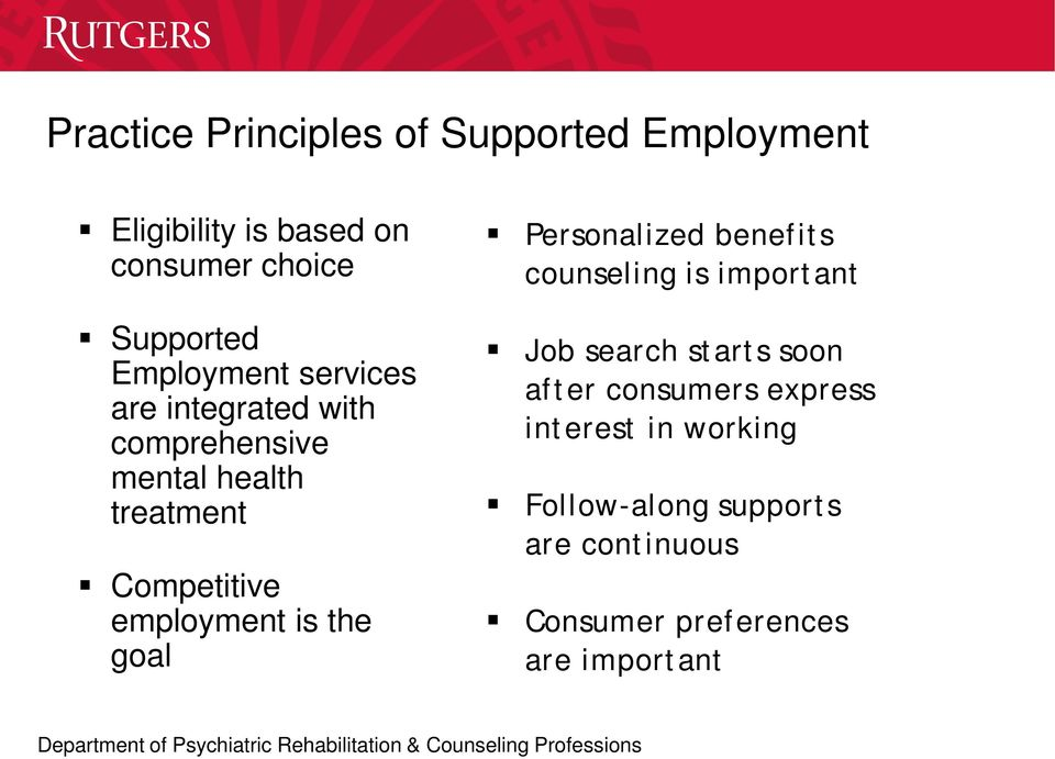 employment is the goal Personalized benefits counseling is important Job search starts soon after