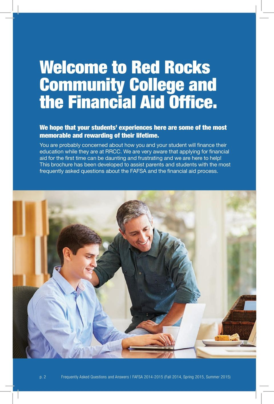 You are probably concerned about how you and your student will finance their education while they are at RRCC.
