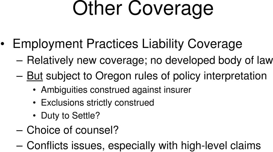interpretation Ambiguities construed against insurer Exclusions strictly