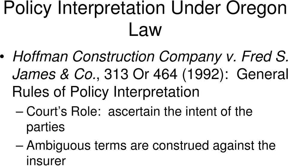 , 313 Or 464 (1992): General Rules of Policy Interpretation