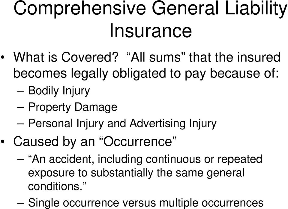 Property Damage Personal Injury and Advertising Injury Caused by an Occurrence An accident,