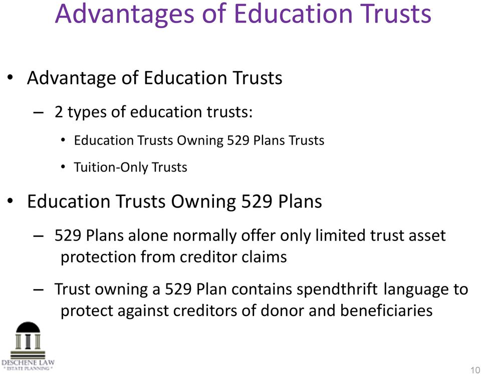 529 Plans alone normally offer only limited trust asset protection from creditor claims Trust