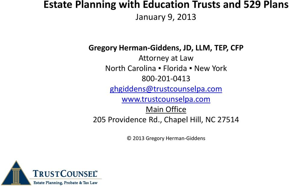 New York 800-201-0413 ghgiddens@trustcounselpa.