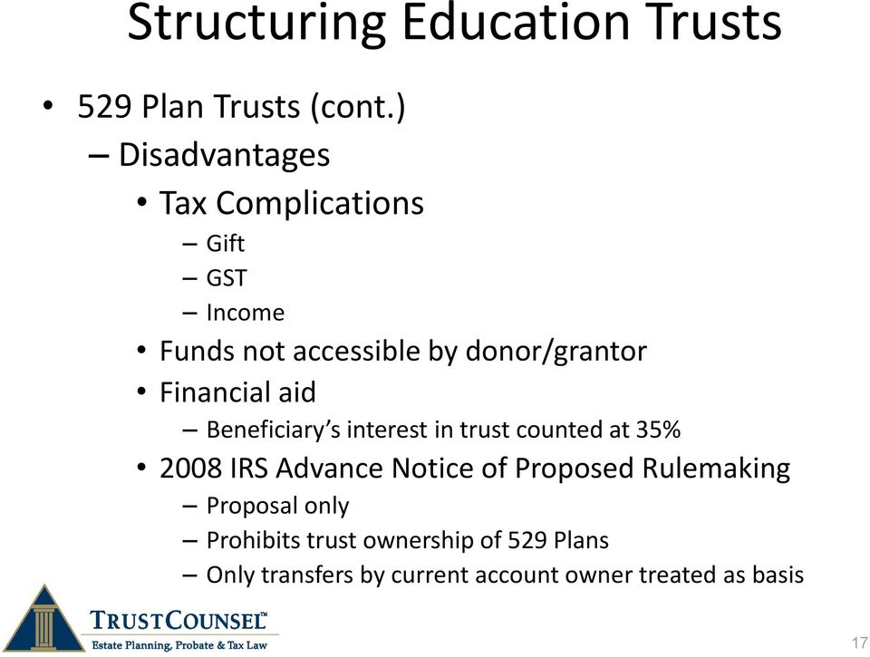 Financial aid Beneficiary s interest in trust counted at 35% 2008 IRS Advance Notice of
