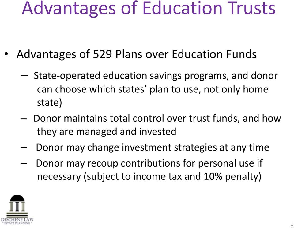 total control over trust funds, and how they are managed and invested Donor may change investment