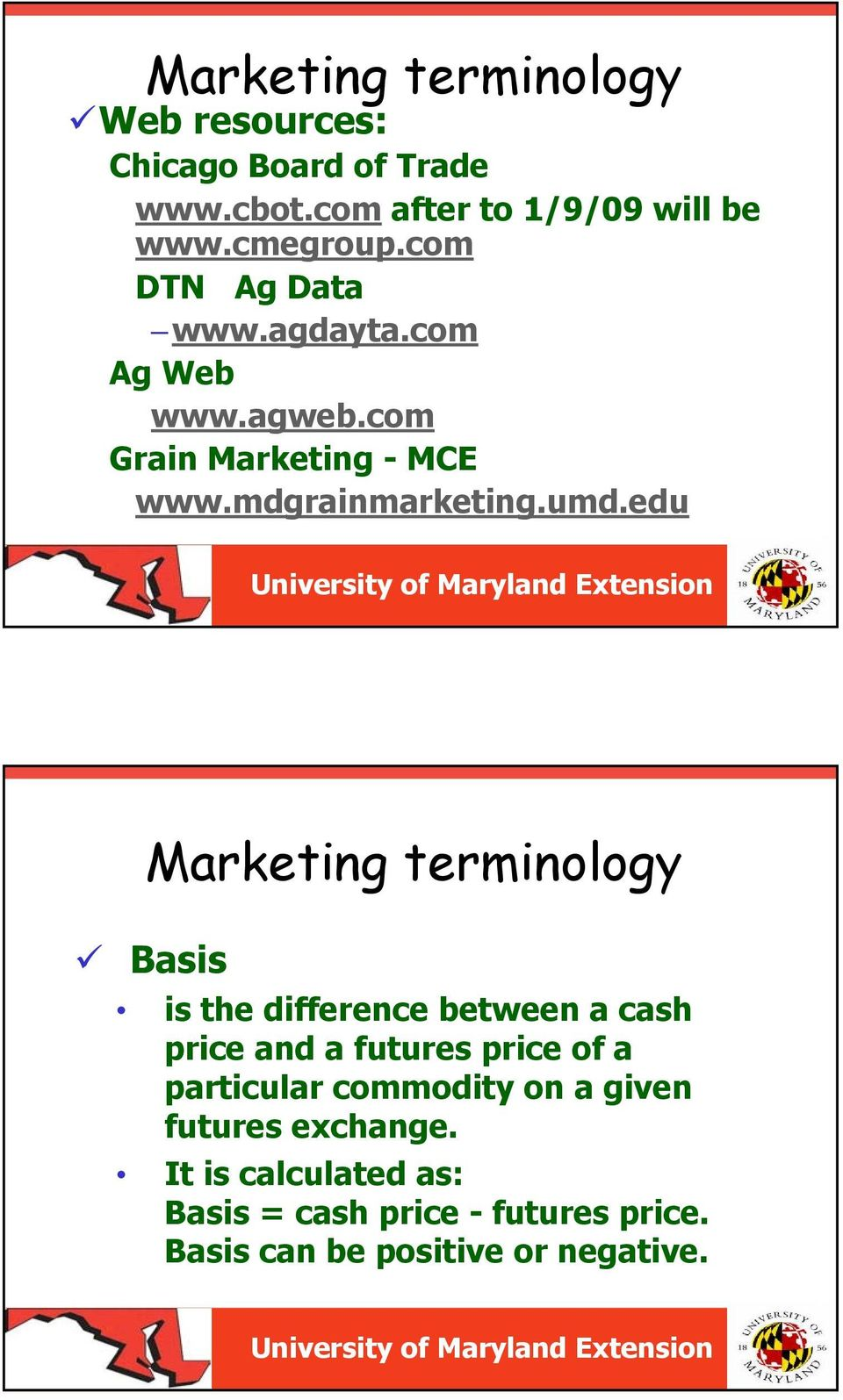edu Marketing terminology Basis is the difference between a cash price and a futures price of a particular