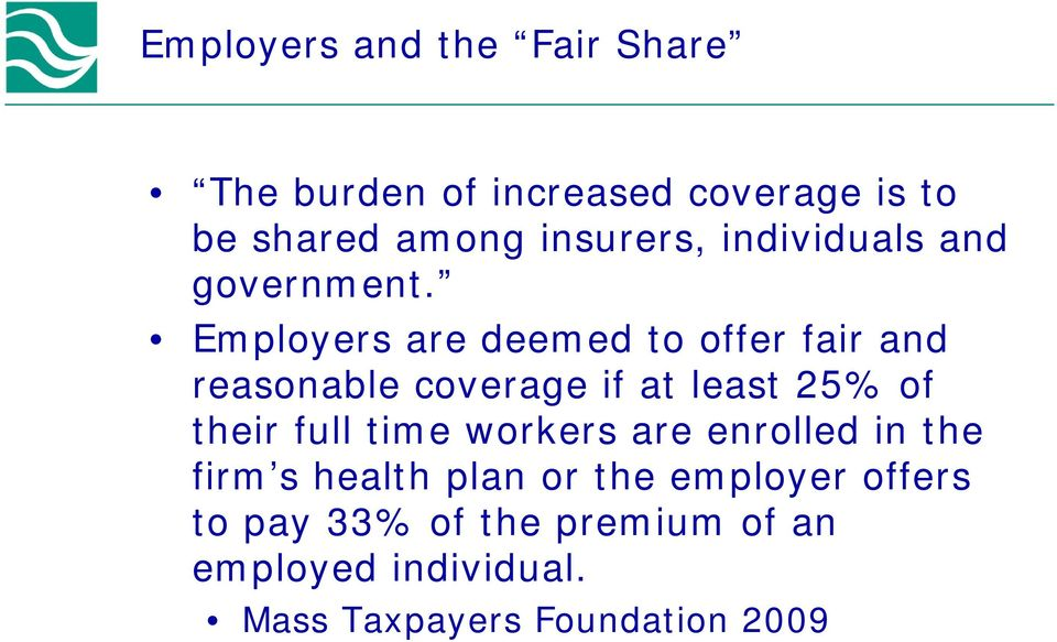 Employers are deemed to offer fair and reasonable coverage if at least 25% of their full
