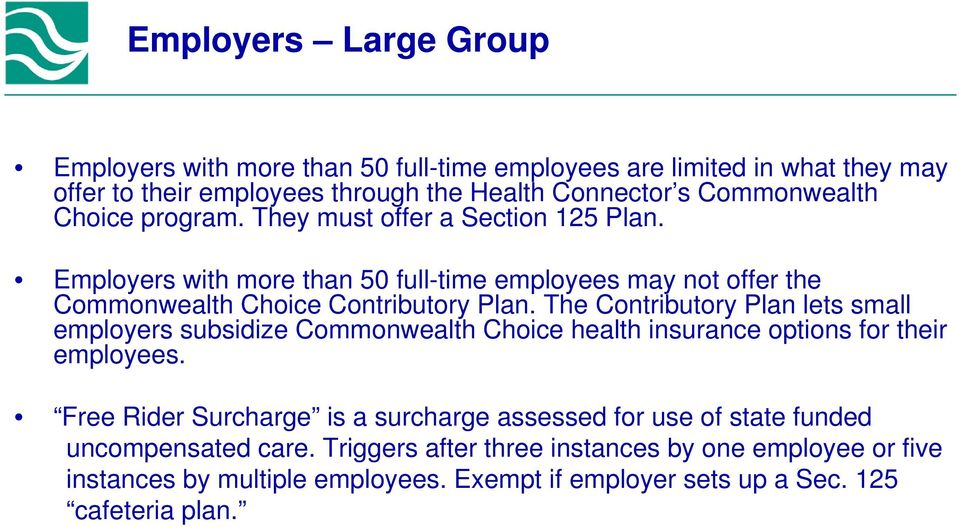 The Contributory Plan lets small employers subsidize Commonwealth Choice health insurance options for their employees.