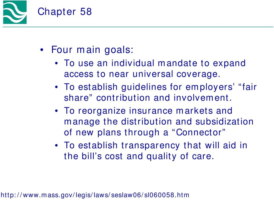 To reorganize insurance markets and manage the distribution and subsidization of new plans through a