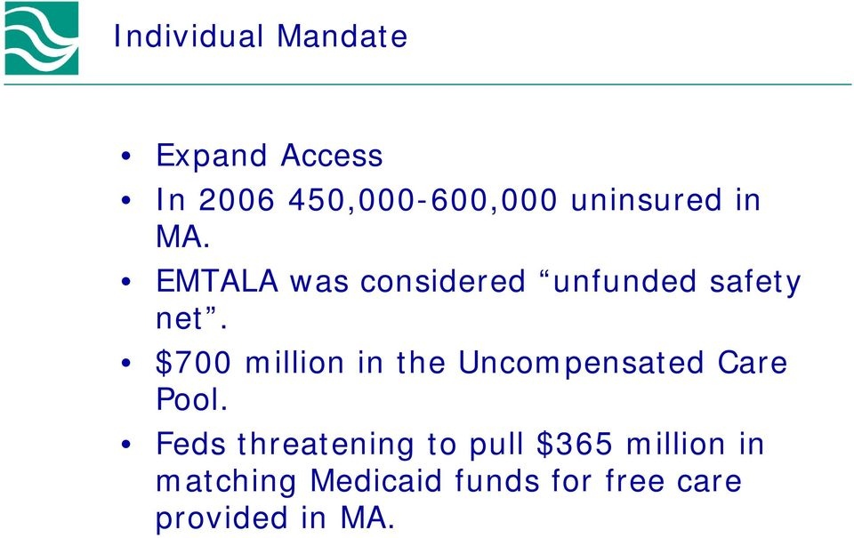 $700 million in the Uncompensated Care Pool.