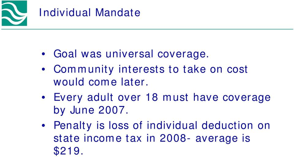 Every adult over 18 must have coverage by June 2007.