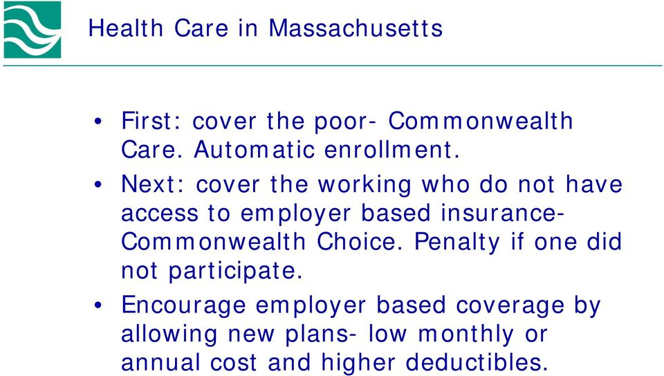 Next: cover the working who do not have access to employer based insurance-