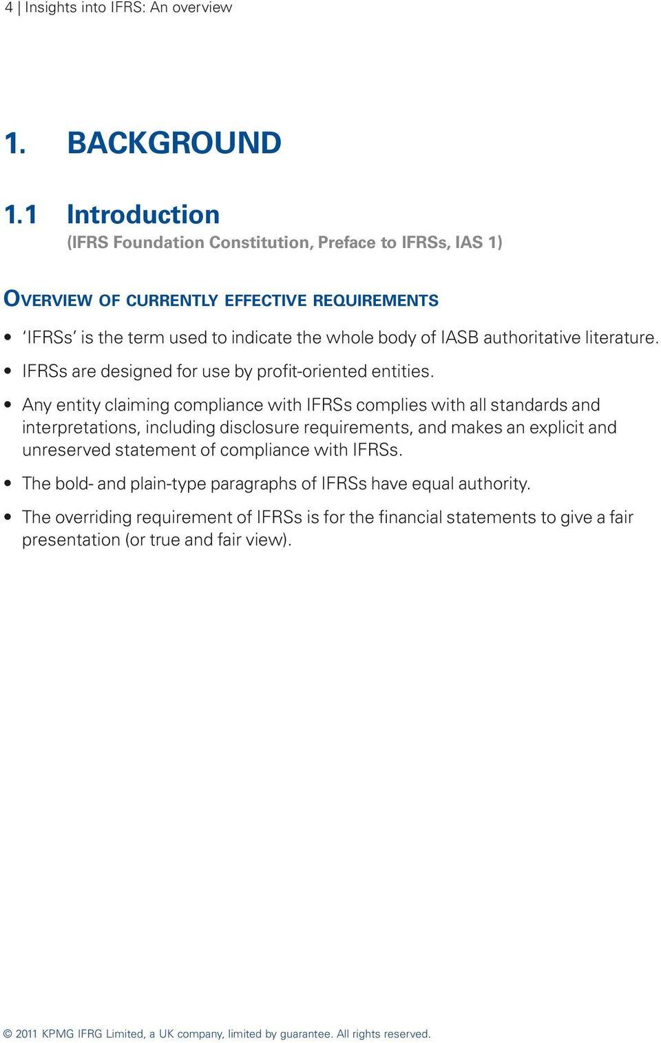 IASB authoritative literature. IFRSs are designed for use by profit-oriented entities.