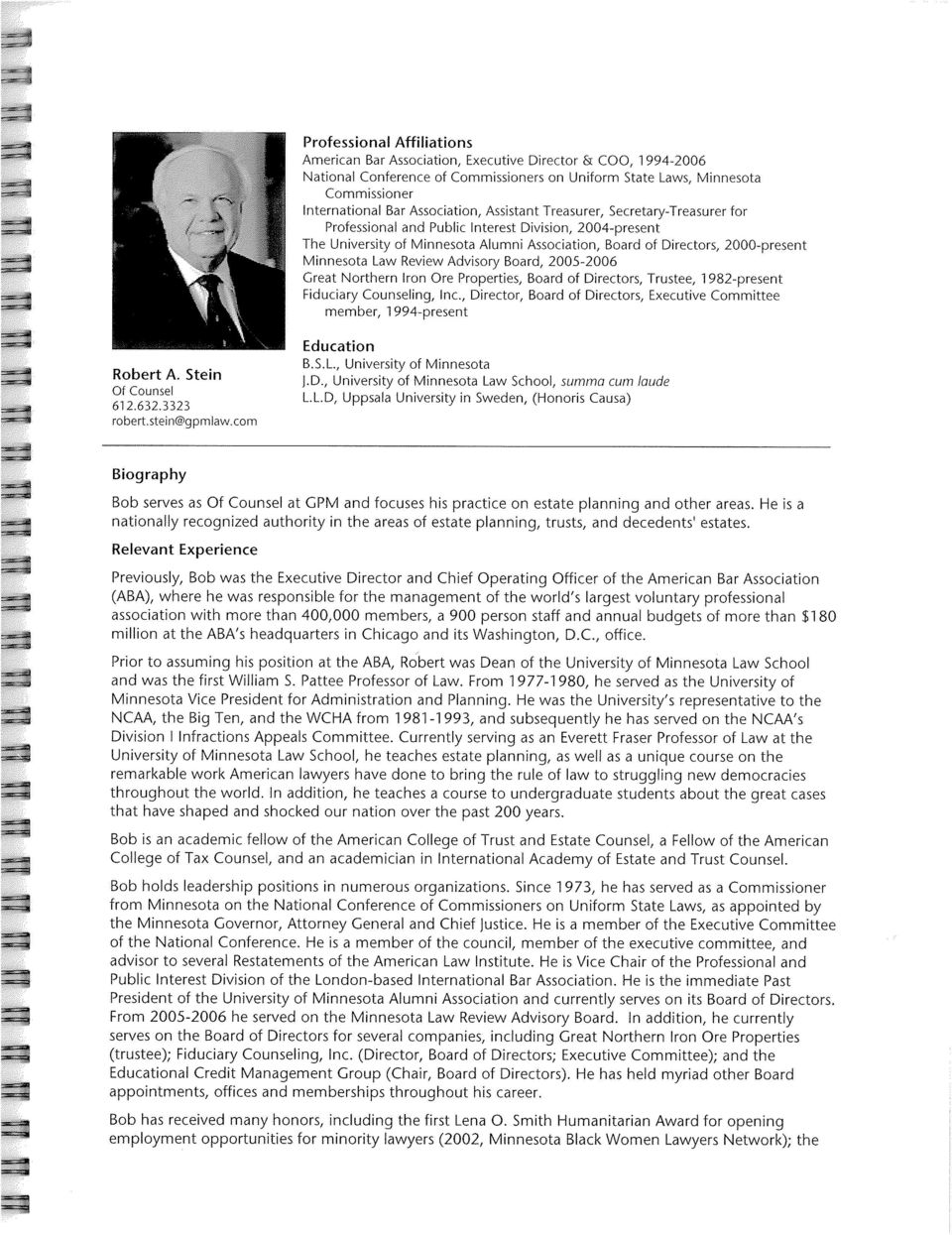 Minnesota Law Review Advlsory Board, 2005-2006 Great Northern Iron Ore Properties, Board of Directors, Trustee, 1982-present Fiduciary Counseling, lnc.
