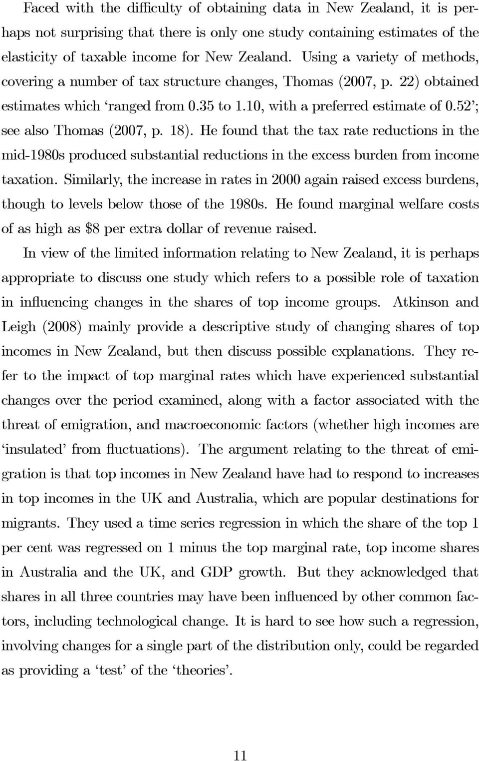 52 ; seealsothomas(2007,p.18).hefoundthatthetaxratereductionsinthe mid-1980s produced substantial reductions in the excess burden from income taxation.
