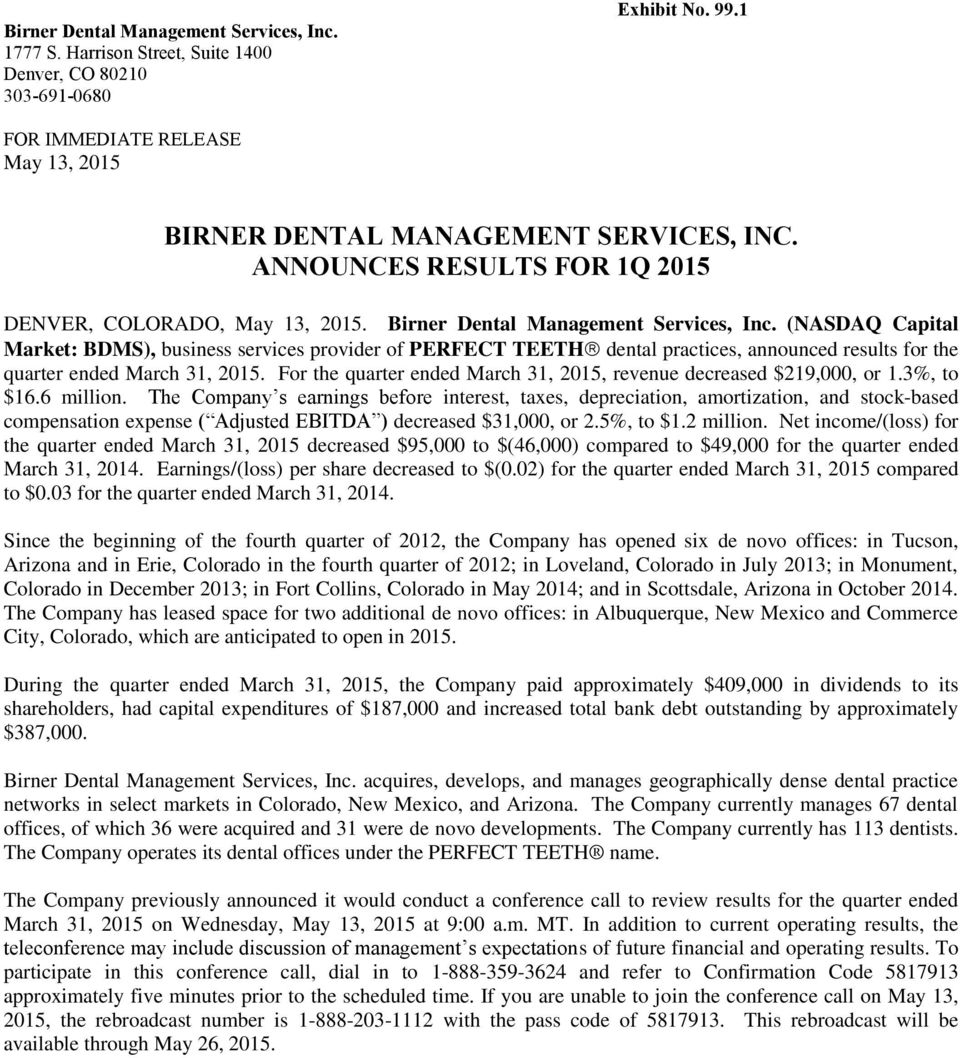 (NASDAQ Capital Market: BDMS), business services provider of PERFECT TEETH dental practices, announced results for the quarter ended March 31, 2015.