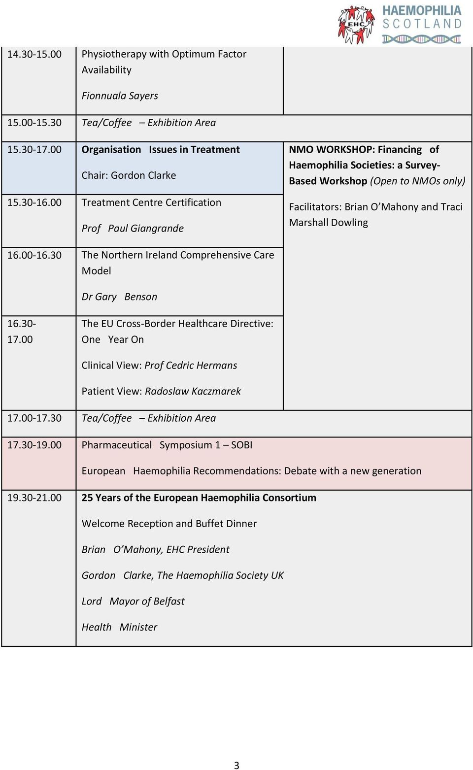 Dowling 16.00-16.30 The Northern Ireland Comprehensive Care Model Dr Gary Benson 16.30-17.