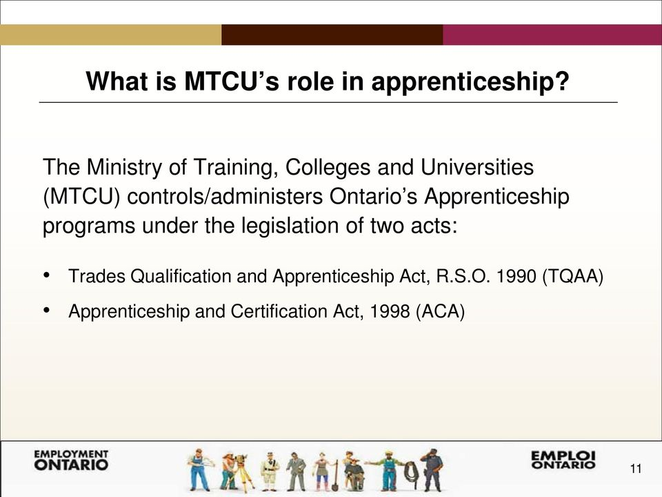 controls/administers Ontario s Apprenticeship programs under the