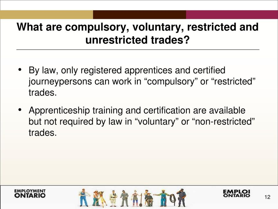in compulsory or restricted trades.