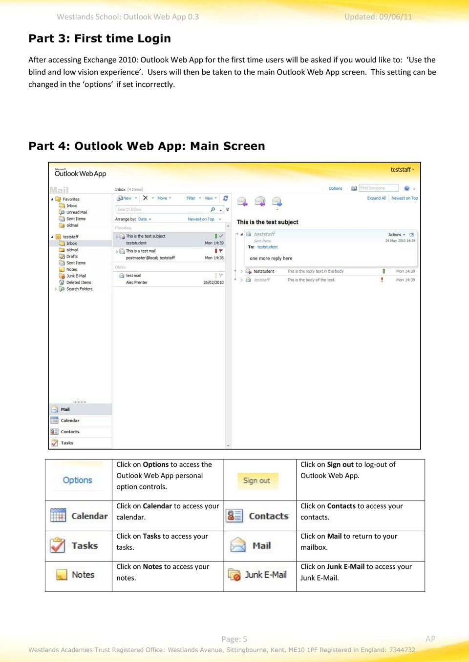 Part 4: Outlook Web App: Main Screen Click on Options to access the Outlook Web App personal option controls. Click on Calendar to access your calendar.