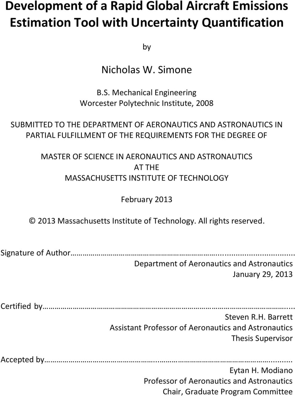 Mechanical Engineering Worcester Polytechnic Institute, 2008 SUBMITTED TO THE DEPARTMENT OF AERONAUTICS AND ASTRONAUTICS IN PARTIAL FULFILLMENT OF THE REQUIREMENTS FOR THE DEGREE OF MASTER OF