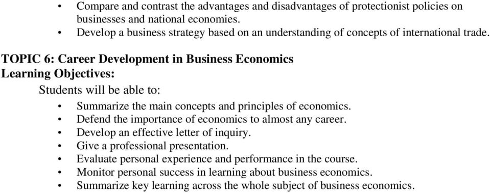 TOPIC 6: Career Development in Business Economics Summarize the main concepts and principles of economics.