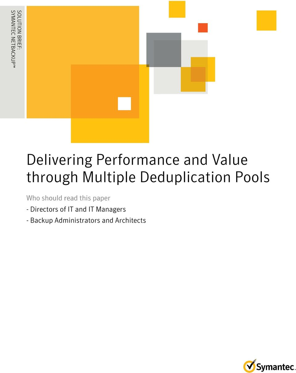 Performance and Value through Multiple Deduplication Pools